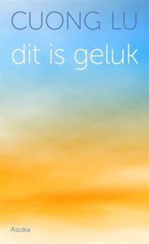 Boek van Cuong Lu: Dit is geluk