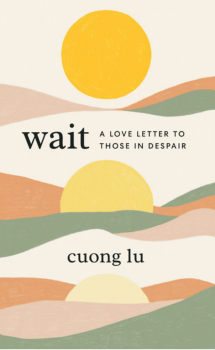 Boek van Cuong Lu: Wait: A Love Letter to Those in Despair